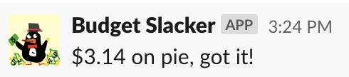 Slack response: $3.14 on pie, got it!